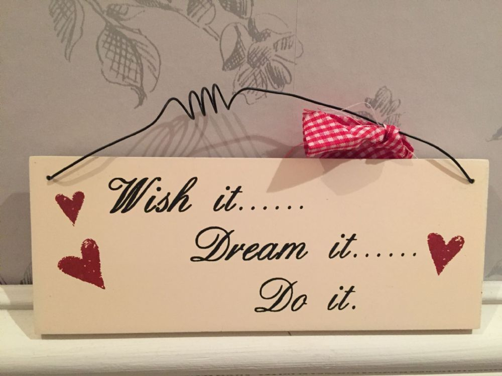 Wish It ... Dream It ... Do It ~ Cream Wooden Hanging Sign